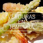 Las recetas de km.0: Verduras en tempura