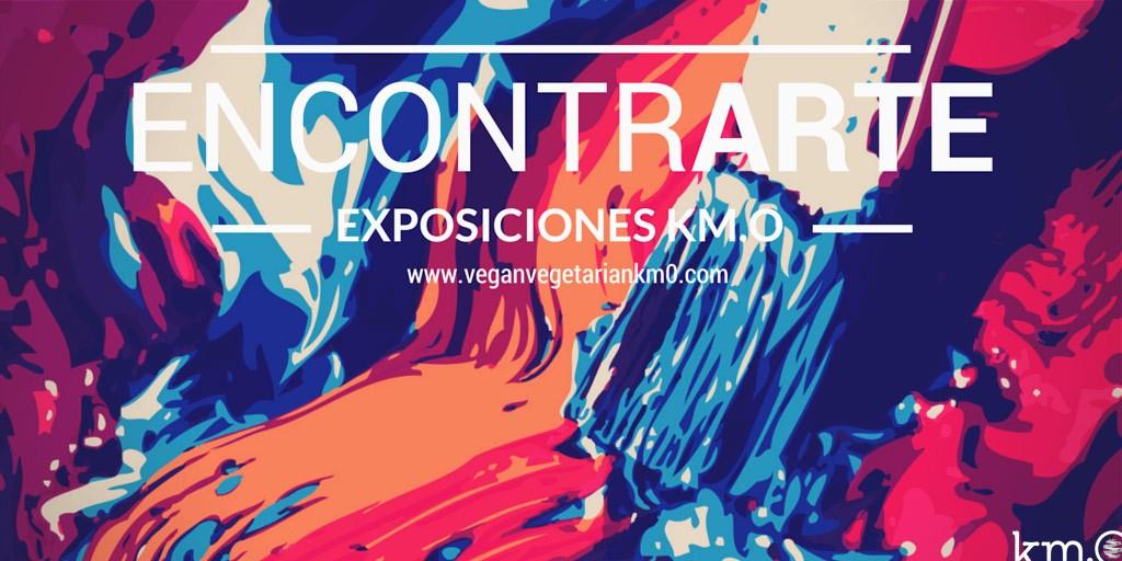 EncontrARTE: Exposiciones de arte en el restaurante vegano vegetariano Km.0