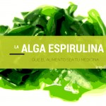 … que el alimento sea tu medicina: alga espirulina