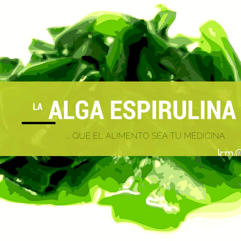 ... que el alimento sea tu medicina: alga espirulina