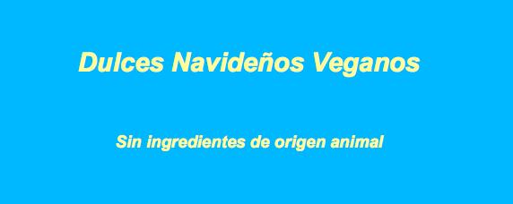 Dulces Navideños veganos de ForoVegetariano
