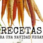 Las recetas de Km.0: Recetas para una Navidad Vegana