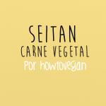 Las recetas de km.0: Seitan de la mano de Howtovegan & DimensiónVegana
