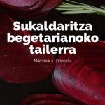 Sukaldaritza begetarianoko Tailerra | Taller de cocina vegetariana
