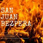 San Juan Bezpera 2017 | Víspera de San Juan