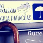 Gure txoko txikik: Atarki aparkalekua   Aparca paraguas